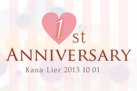 Kana-Lier 1st Anniversary